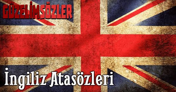 İngiliz Atasözleri